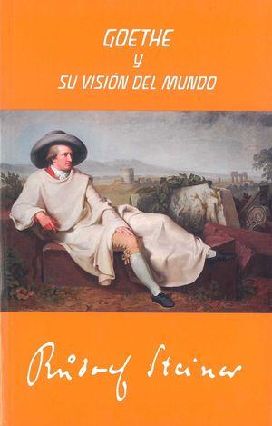 GOETHE Y SU VISION DEL MUNDO (2ª EDICION)
