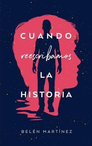 CUANDO REESCRIBANOS LA HISTORIA