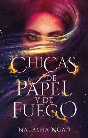 CHICAS DE PAPEL Y FUEGO