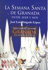 SEMANA SANTA DE GRANADA ENTRE AYER Y HOY