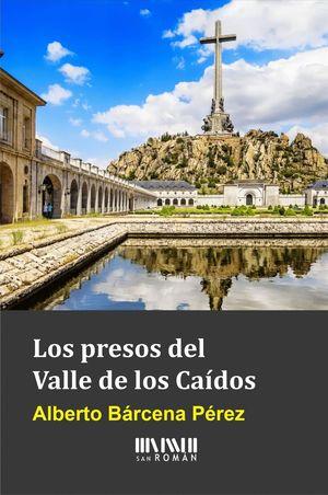 LOS PRESOS DEL VALLE DE LOS CAIDOS