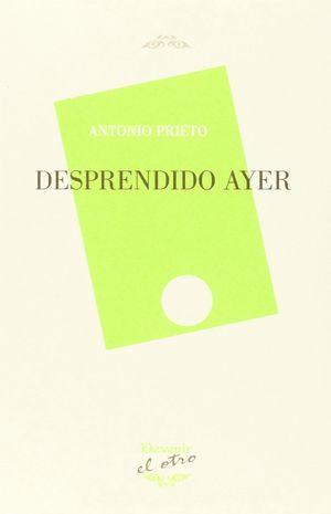 DESPRENDIDO AYER