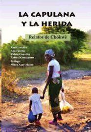 LA CAPULANA Y LA HERIDA