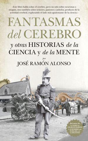 FANTASMAS DEL CEREBRO Y OTRAS HISTORIAS DE LA CIENCIA Y DE LA MENTE