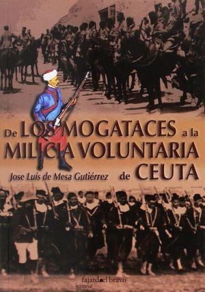 DE LOS MOGATACES A LA MILICIA VOLUNTARIA DE CEUTA