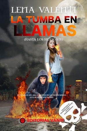 IV.TUMBA EN LLAMAS, LA.(HASTA LOS HUESOS)