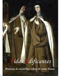VIDAS EDIFICANTES. HISTORIAS DE CARMELITAS