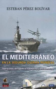 MEDITERRANEO EN LA SEGUNDA GUERRA MUNDIAL, EL - OPERACIONES DE SU