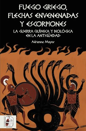 FUEGO GRIEGO, FLECHAS ENVENENADAS Y ESCORPIONES