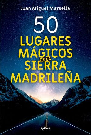 50 LUGARES MAGICOS DE LA SIERRA MADRILEÑA