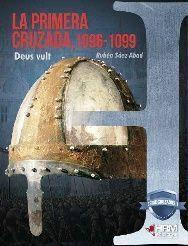 LA PRIMERA CRUZADA 1096-1099