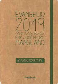 EVANGELIO 2019 COMENTADO DIA A DIA POR JOSE PEDRO MANGLANO