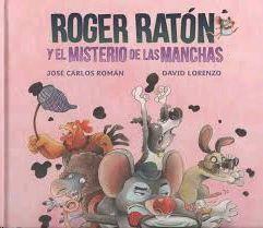 ROGER RATON Y EL MISTERIO DE LAS MANCHAS