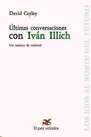 ULTIMAS CONVERSACIONES CON IVAN ILLICH