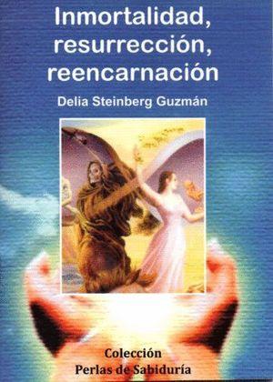 INMORTALIDAD RESURRECCION REENCARNACION