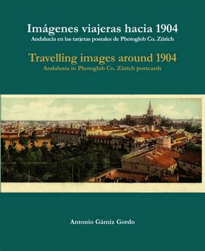 IMÁGENES VIAJERAS HACIA 1904 / TRAVELLING IMAGES AROUND 1904