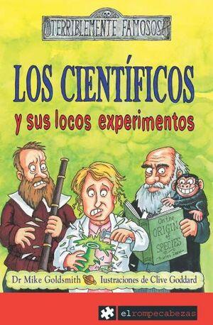 LOS CIENTÍFICOS Y SUS LOCOS EXPERIMENTOS