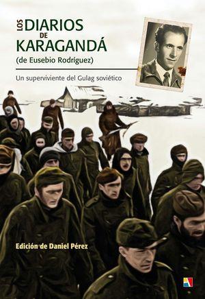 DIARIOS DE KARAGANDA DE EUSEBIO RODRIGUE