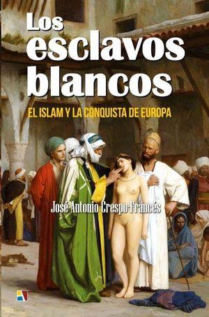 LOS ESCLAVOS BLANCOS