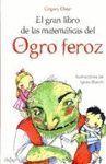 EL GRAN LIBRO DE LAS MATEMÁTICAS DEL OGRO FEROZ
