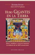 HUBO GIGANTES EN LA TIERRA: DIOSES, SEMIDIOSE Y ANCESTROS HUMANOS