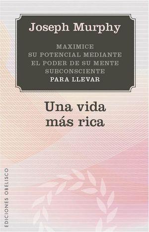 UNA VIDA MÁS RICA