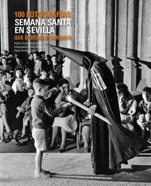 SEMANA SANTA EN SEVILLA 100 FOTOS