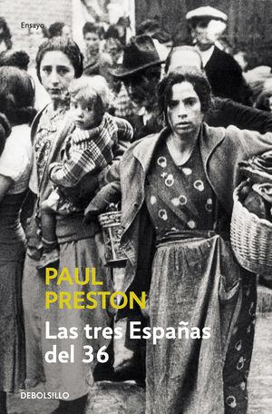 74.TRES ESPAÑAS DEL 36.(BOLSILLO ENSAYO-HISTORIA)