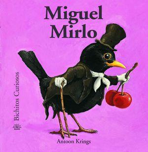 BICHITOS CURIOSOS. MIGUEL MIRLO