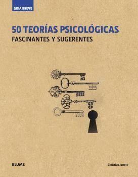 GUÍA BREVE. 50 TEORÍAS PSICOLÓGICAS (RÚSTICA)