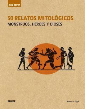 GUÍA BREVE. 50 RELATOS MITOLÓGICOS (RÚSTICA)