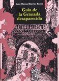 GUÍA DE LA GRANADA DESAPARECIDA