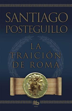LA TRAICIÓN DE ROMA (TRILOGÍA AFRICANUS 3)
