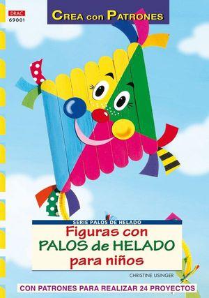 SERIE PALOS DE HELADO Nº1. FIGURAS DE PALOS DE HELADO PARA NIÑOS