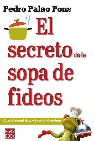 EL SECRETO DE LA SOPA DE FIDEOS