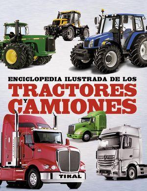 ENCICLOPEDIA ILUSTRADA DE LOS TRACTORES Y CAMIONES