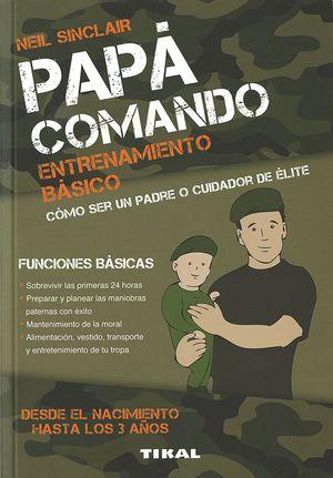 PAPÁ COMANDO. ENTRENAMIENTO BÁSICO
