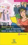 LOVE AT SECOND SIGHT/AMOR A SEGUNDA VISTA
