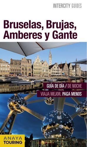 BRUSELAS, BRUJAS, AMBERES Y GANTE
