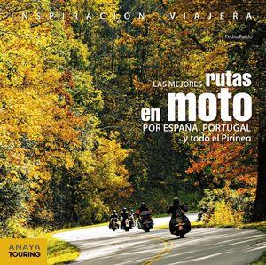 LAS MEJORES RUTAS EN MOTO POR ESPAÑA, PORTUGAL Y TODO EL PIRINEO