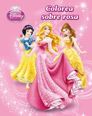 PRINCESAS.COLOREA SOBRE ROSA