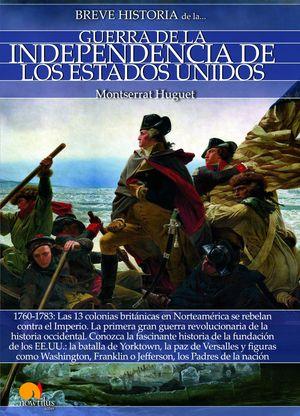 BREVE HISTORIA DE LA GUERRA DE LA INDEPENDENCIA DE LOS EE. UU.