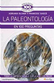 LA PALEONTOLOGIA EN 100 PREGUNTAS