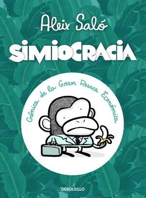 SIMIOCRACIA:CRONICA DE LA GRAN RESACA ECONOMICA
