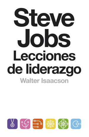 STEVE JOBS. LECCIONES DE LIDERAZGO