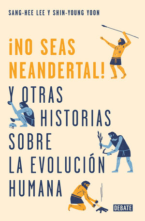 ­NO SEAS NEANDERTAL!
