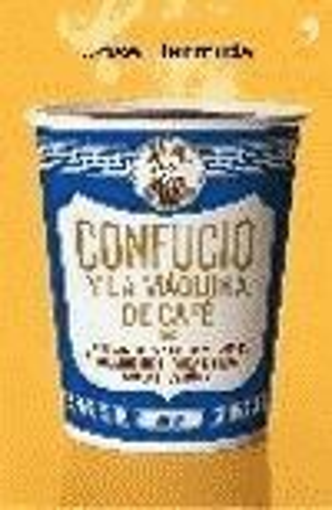 CONFUCIO Y LA MAQUINA DE CAFE