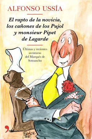 EL RAPTO DE LA NOVICIA, LOS CAÑONES PUJOL Y MONSIEUR PIPET LAGARDE