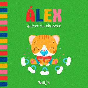 ALEX QUIERE SU CHUPETE