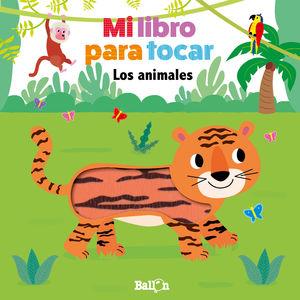 MI LIBRO PARA TOCAR - LOS ANIMALES